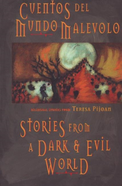 Stories from the Dark & Evil World: Cuentos del mundo malevolo татьяна олива моралес the comparative typology of spanish and english texts story and anecdotes for reading translating and retelling in spanish and english adapted by © linguistic rescue method level a1 a2