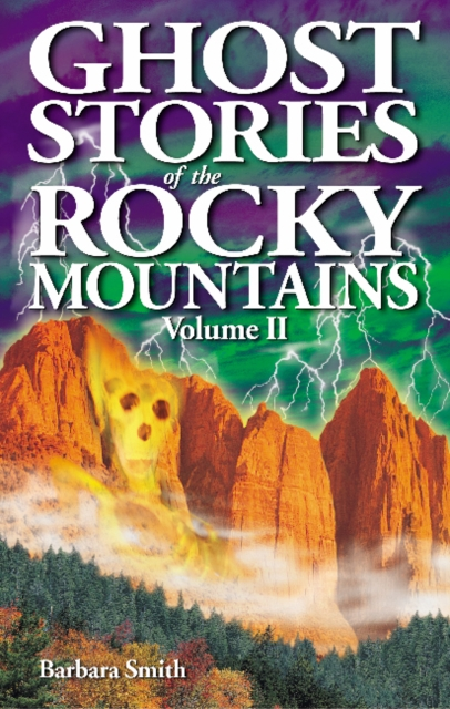 Ghost Stories of the Rocky Mountains: Volume II ghost stories of edith wharton tales of mystery
