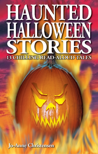 Haunted Halloween Stories: 13 Chilling Read-Aloud Tales stories for halloween