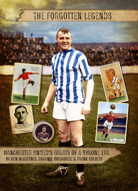 Forgotten Legends: Manchester Uniteds Legends of a Bygone Era red eye a manchester united fans distorted view of the world