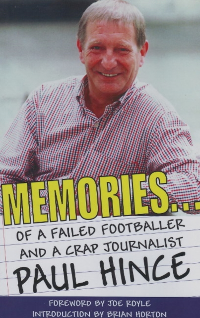 Memories: . . . of a Failed Footballer & a Crap Journalist a poisoned chalice