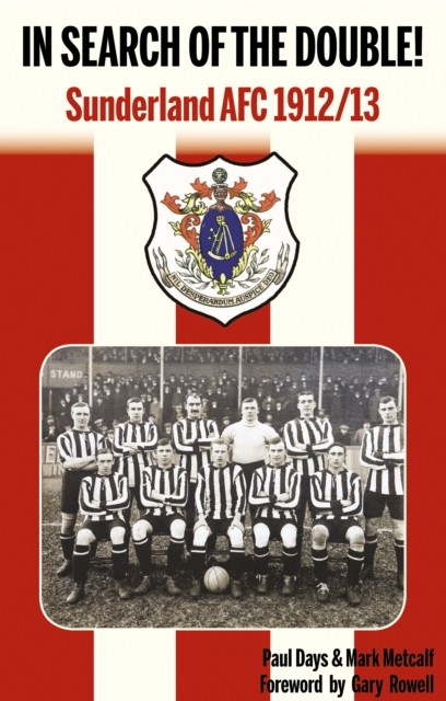 In Search of the Double!: Sunderland AFC 1912/13