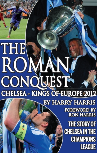 Roman Conquest: Chelsea -- Kings of Europe 2012