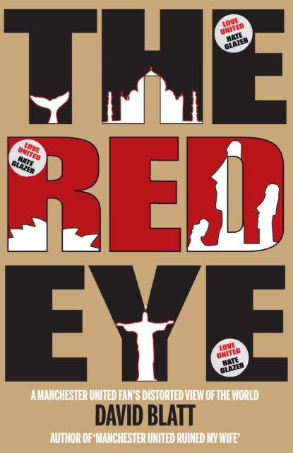 Red Eye: A Manchester United Fans Distorted View of the World red eye a manchester united fans distorted view of the world