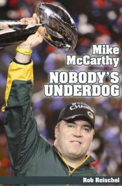 Mike McCarthy: Nobodys Underdog