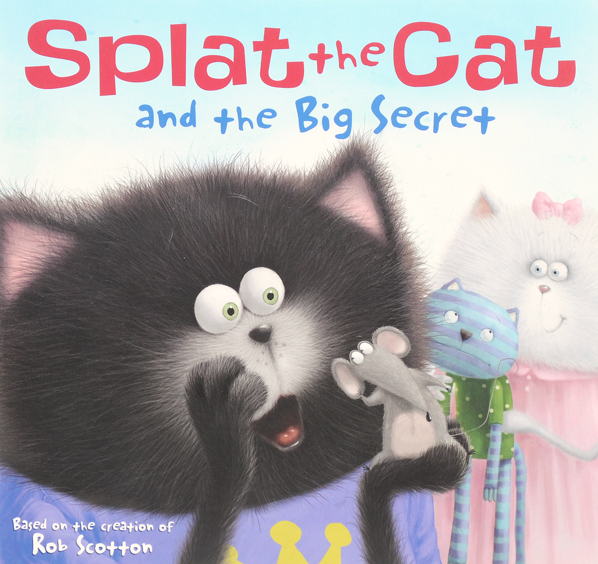 Splat the Cat: And the Big Secret can you keep a secret