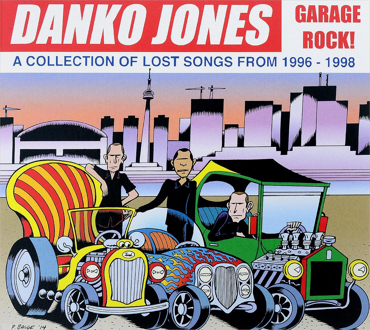 Danko Jones Danko Jones. Garage Rock! - A Collection Of Lost Songs From 1996 - 1998