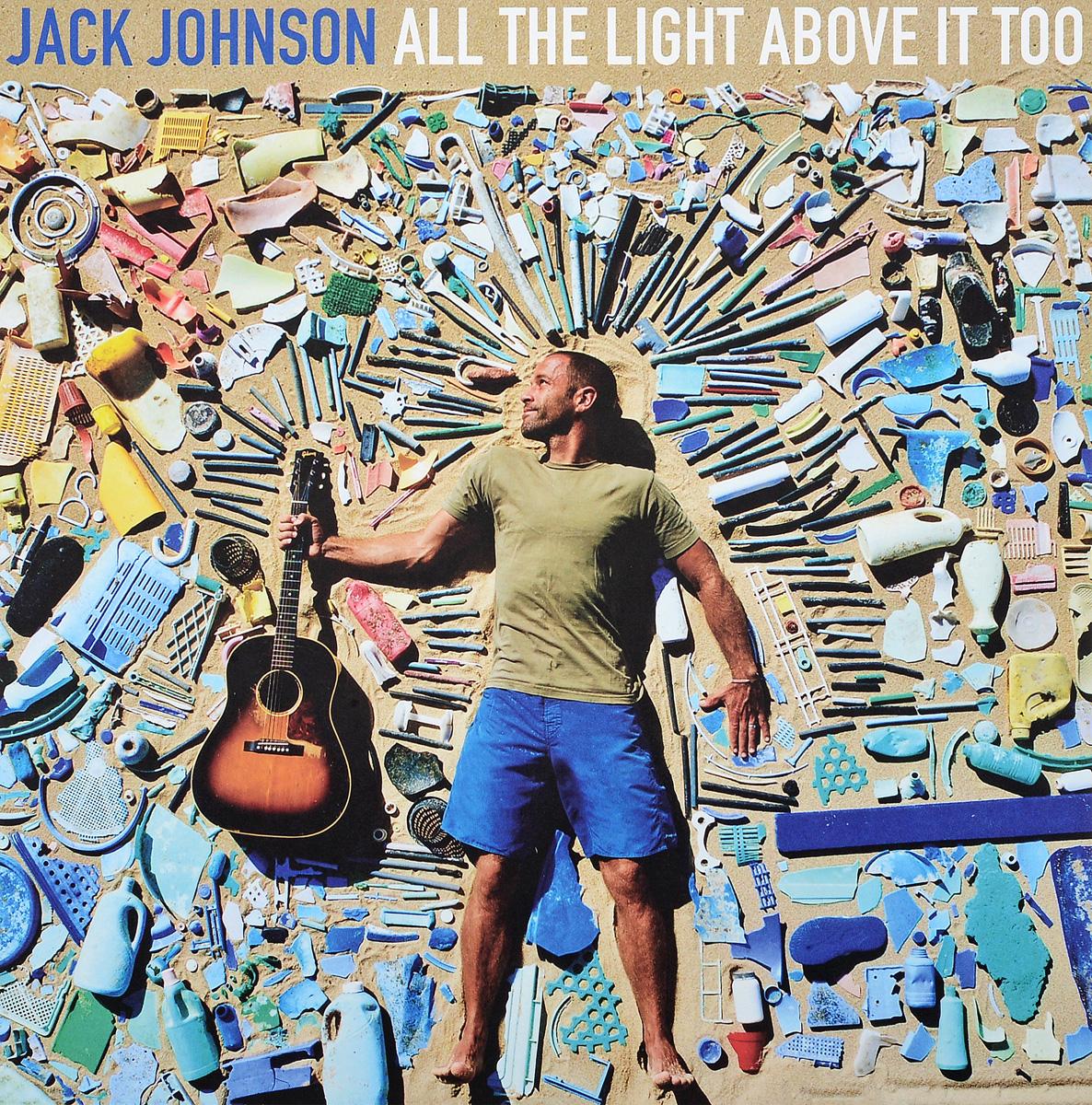 Джек Джонсон Jack Johnson. All The Light Above It Too (LP)