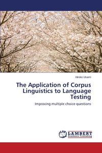 The Application of Corpus Linguistics to Language Testing the japanese language proficiency test n1 mock test 1 тренировочные тесты jlpt n1 часть 1 cd книга на японском языке