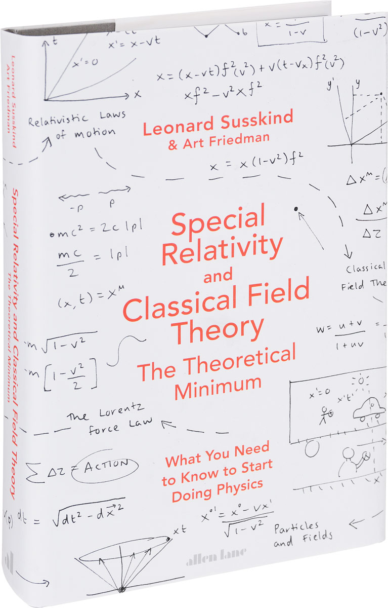 Special Relativity and Classical Field Theory quantum field theory and the standard model