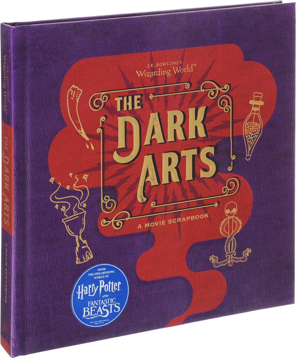 J.K. Rowling's Wizarding World - The Dark Arts: A Movie Scrapbook the light and the dark