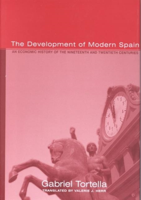 The Development of Modern Spain – An Economic History of the Nineteenth & Twentieth Centuries economic methodology