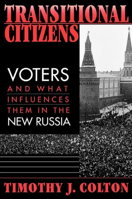 Transitional Citizens – Voters & What Influences Them in the New Russia citizens citizens european soul lp