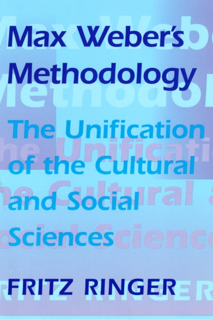 Max Weber?s Methodology – The Unification of the Cultural & Social Sciences (Paper) the history of the social sciences since 1945