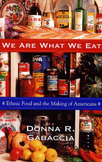 We Are What We Eat – Ethnic Food & The Making of Americans