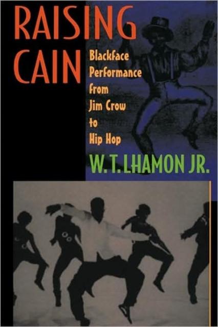 Raising Cain – Blackface Performance From Jim Crow to Hip Hop raising steam