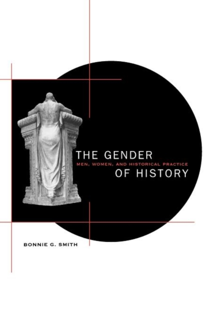 The Gender of History – Men, Women, & Historical Practice (Paper) the historical study of women