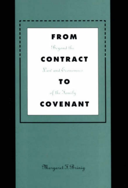From Contract to Covenant – Beyond the Law & Economics of the Family thesocial contract