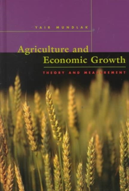 Agriculture & Economic Growth – Theory & Measurement economic methodology