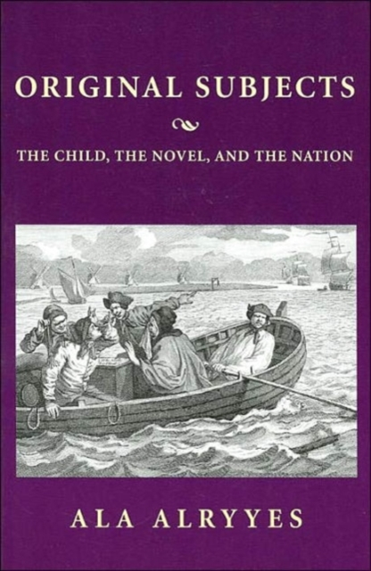 Original Subjects – The Child, the Novel & the Nation the heir