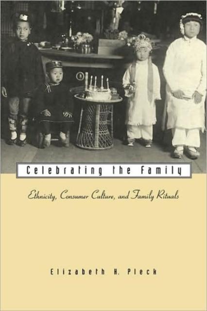 Celebrating the Family – Ethnicity, Consumer Culture & Family Rituals