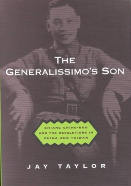 The Generalissimo?s Son – Chiang Ching–Kuo & the Revolutions in China & Taiwan недорого
