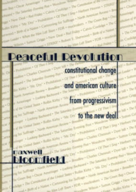 Peaceful Revolution – Constitutional Change & American Culture From Progressivism to the New Deal