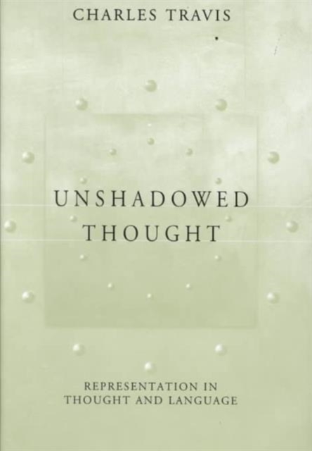 Unshadowed Thought – Representation in Thought & Language