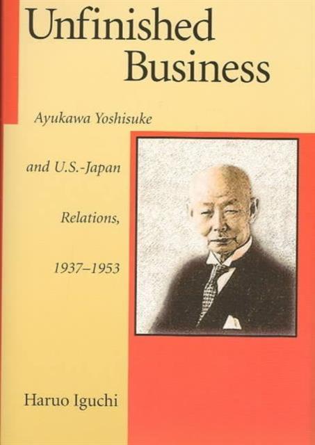 Unfinished Business – Ayukawa Yoshisuke & US–Japan Relations 1937 – 1953 10 франков 1953 года