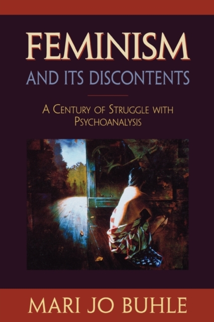 Feminism & its Discontents – A Century of Struggle with Psychoanalysis psychoanalysis feminism and the future of gender