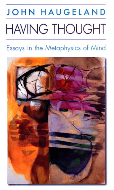 Having Thought – Essays in the Metaphysics of Mind the metaphysics of logic