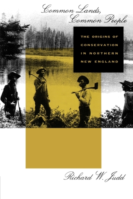 Common Lands, Common People – The Origins of Conservation in Norther New England the common link