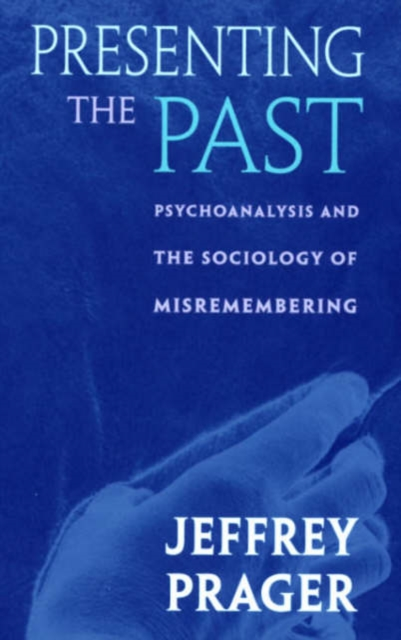 Presenting the Past – Psychoanalysis & the Sociology of Misremembering global historical sociology