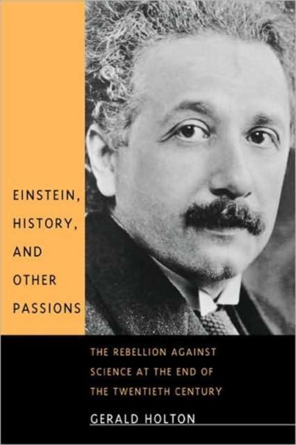 Einstein, History & Other Passions – The Rebellion Against Science at the End of the Twentieth Century against the grain