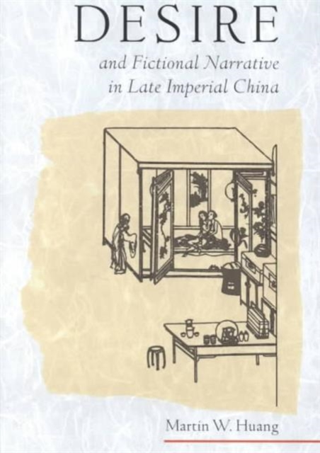 цена на Desire & Fictional Narrative in Late Imperial China