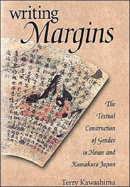 Writing Margins – The Textual Construction of Gender in Heian & Kamakura Japan