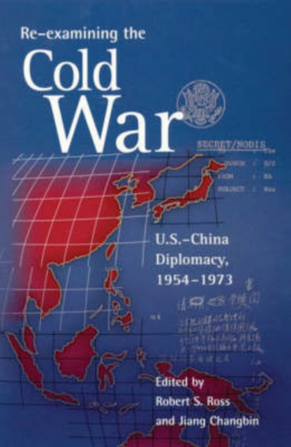 Re–Examining the Cold War – U.S.–China Diplomacy 1954–1973 dismantling the cold war – u s