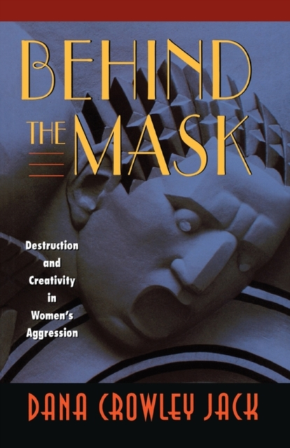 Behind the Mask – Destruction & Creativity in Womens Aggression