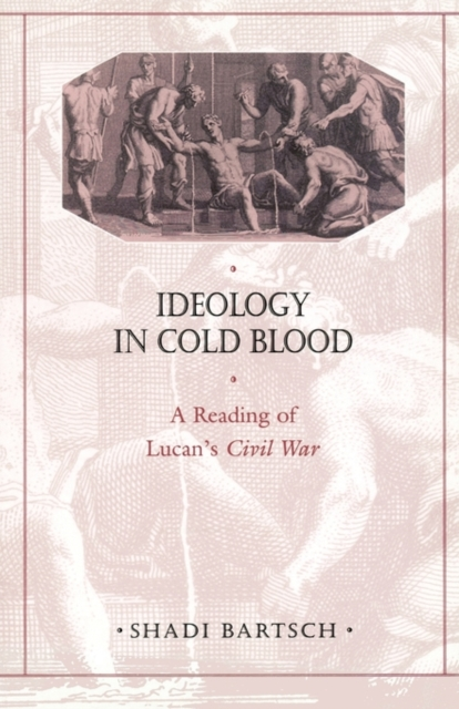 Ideology in Cold Blood – A Reading of Lucan?s Civil War pictorial field book of the civil war v 3