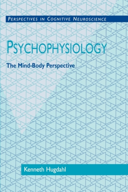 Psychophysiology – The Mind–Body Perspective the troubled mind