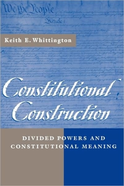 Constitutional Construction – Divided Powers & Constitutional Meaning divided loyalties