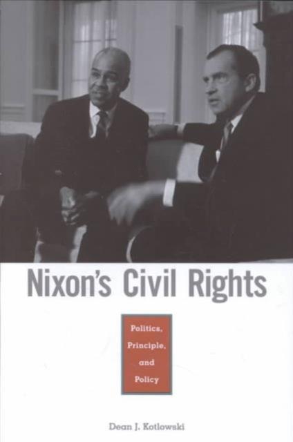Nixon?s Civil Rights – Politics, Principle & Policy часы nixon nixon ni001duoza43