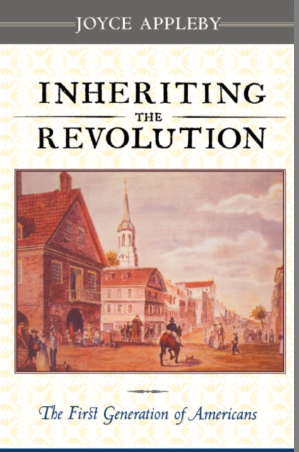Inheriting the Revolution – The First Generation of Americans