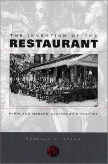 The Invention of the Restaurant – Paris & Modern Gastronomic Culture invention of knowledge cd