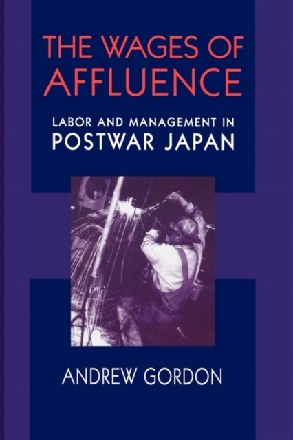 The Wages of Affluence – Labor & Management in Postwar Japan
