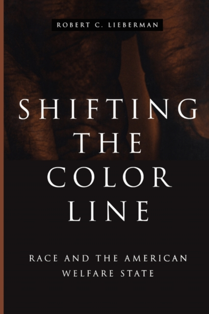 Shifting the Color Line – Race & the American Welfare State the counterlife