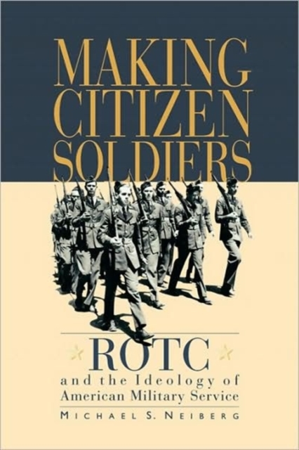 Making Citizen–Soldiers – ROTC & the Ideology of Americn Military Service communities of discourse – ideology