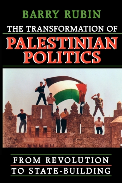 Transformation of Palestinian Politics – From Revolution to State–Building affair of state an