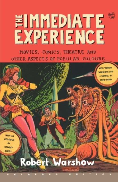The Immediate Experience – Movies, Comics, Theatre & Other Aspects of Popular Culture