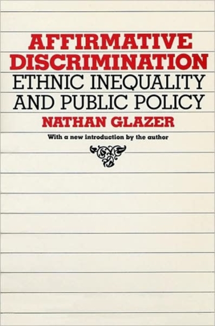 Affirmative Discrimination – Ethnic Inequality & Public Policy